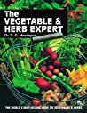 The Vegetable & Herb Expert The Worlds Best-Selling Book On Vegetables & Herbs Expert Series None detail