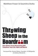 Throwing Sheep In The Boardroom How Online Social Networking Will Transform Your Life Work And World None detail