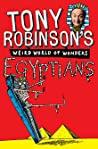 Tony Robinsons Weird World Of Wonders Egyptians - Robinson Sir Tony