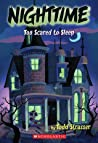Too Scared To Sleep Nighttime - Todd Strasser