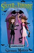 Vampalicious! My Sister The Vampire  - Sienna Mercer