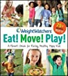 Weight Watchers Eat! Move! Play! A Parents Guide For Raising Healthy Happy Kids Weight Watchers Wiley Publishing Weight Watchers detail
