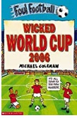 Wicked World Cup 2006 Foul Football - Michael Coleman