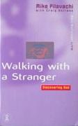 Walking With A Stranger Discovering God Soul Survivor Life Pilavachi Mikeborlase Craig detail