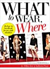 What To Wear Where The How-To Handbook For Any Style Situation None detail