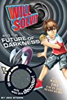 Will Solvit And The Future Of Darkness Will Solvit Novels None detail