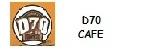 D70 cafe